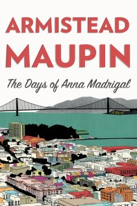 The Days of Anna Madrigal book cover